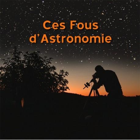 DVD Ces fous d'astronomie