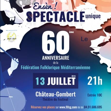 Spectacle Ensèn 60ème Anniversaire de la Fédération Folklorique Méditerranéenne